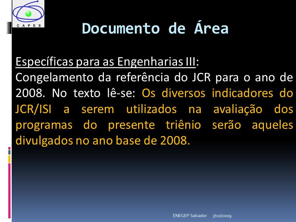 7/10/2009ENEGEP Salvador Documento de Área Específicas para as Engenharias III: Congelamento da referência do JCR para o ano de 2008. No texto lê-se: