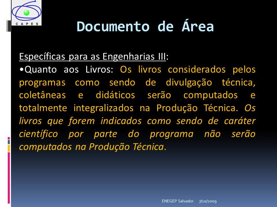 7/10/2009ENEGEP Salvador Documento de Área Específicas para as Engenharias III: Quanto aos Livros: Os livros considerados pelos programas como sendo d