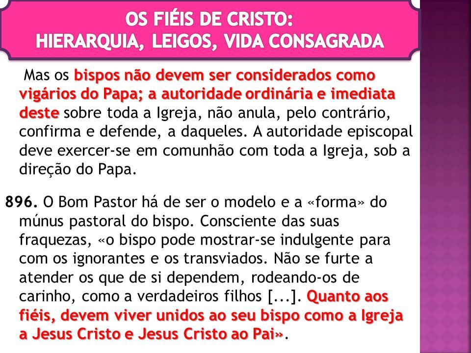 bispos não devem ser considerados como vigários do Papa; a autoridade ordinária e imediata deste Mas os bispos não devem ser considerados como vigário