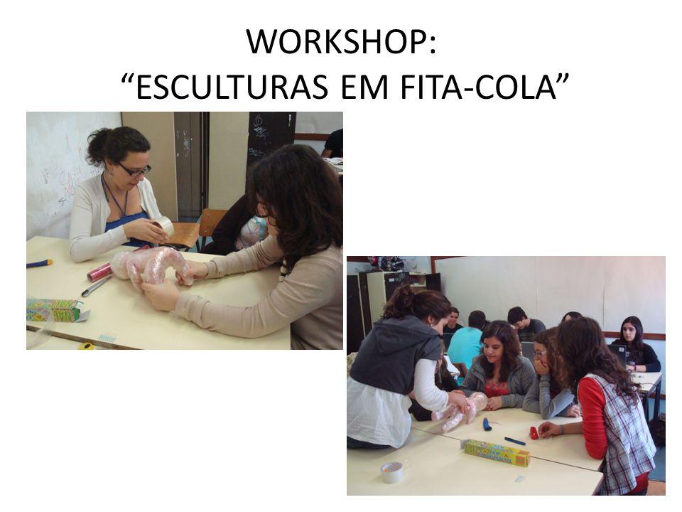 WORKSHOP: ESCULTURAS EM FITA-COLA