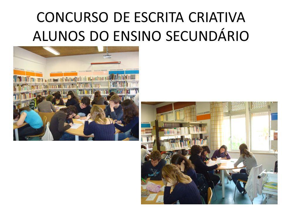 CONCURSO DE ESCRITA CRIATIVA ALUNOS DO ENSINO SECUNDÁRIO