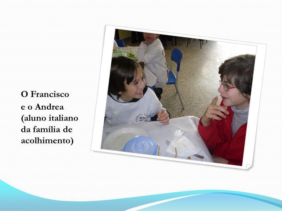 O Francisco e o Andrea (aluno italiano da família de acolhimento)