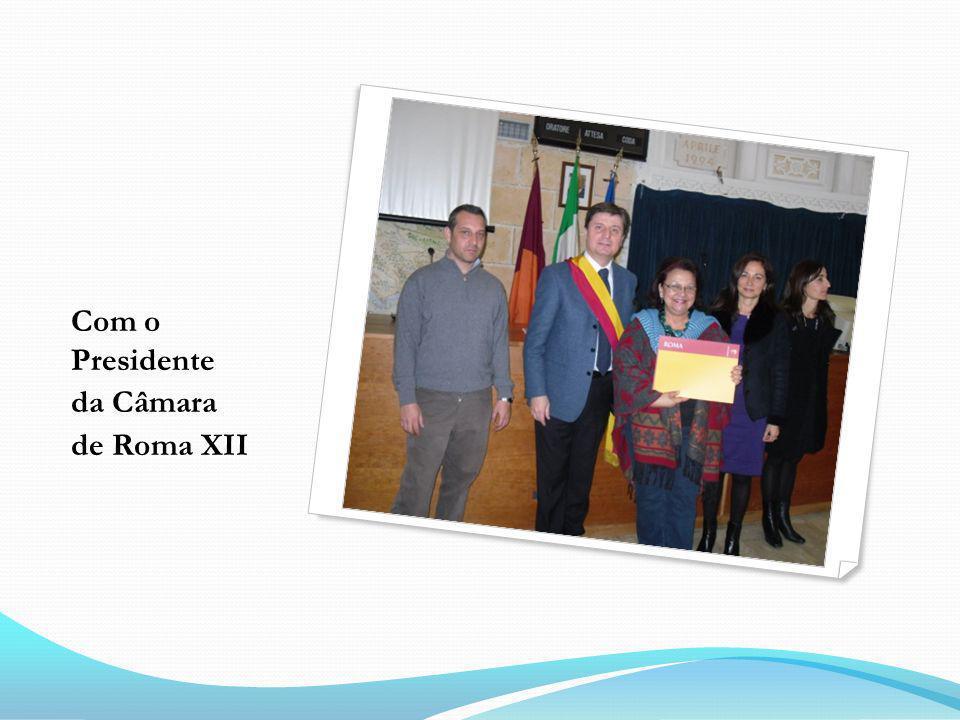 Com o Presidente da Câmara de Roma XII