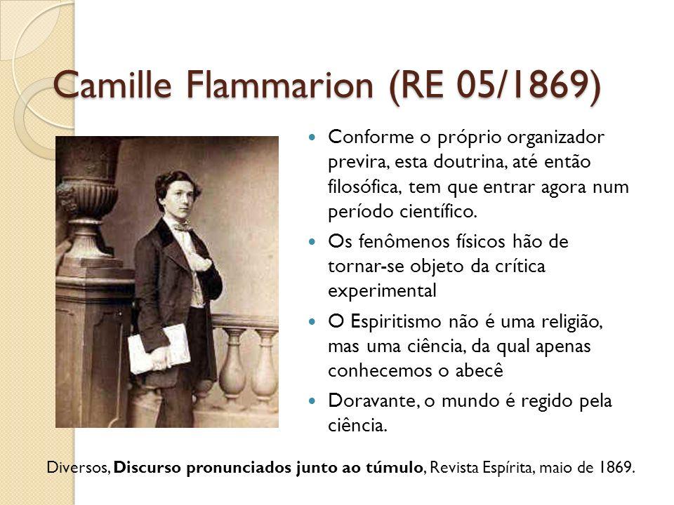 Camille Flammarion (RE 05/1869) Conforme o próprio organizador previra, esta doutrina, até então filosófica, tem que entrar agora num período científi