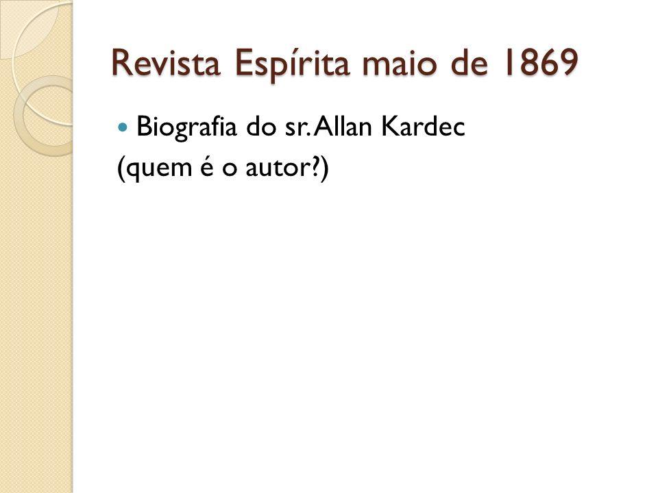 Revista Espírita maio de 1869 Biografia do sr. Allan Kardec (quem é o autor?)
