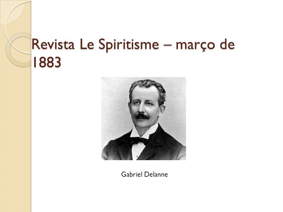Revista Le Spiritisme – março de 1883 Gabriel Delanne