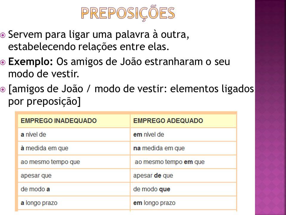 1.Preposições essenciais: palavras que atuam exclusivamente como preposições.