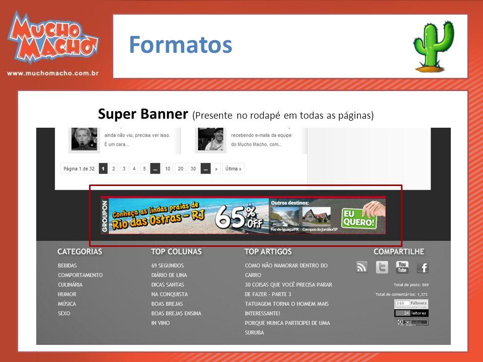 Formatos Super Banner (Presente no rodapé em todas as páginas)