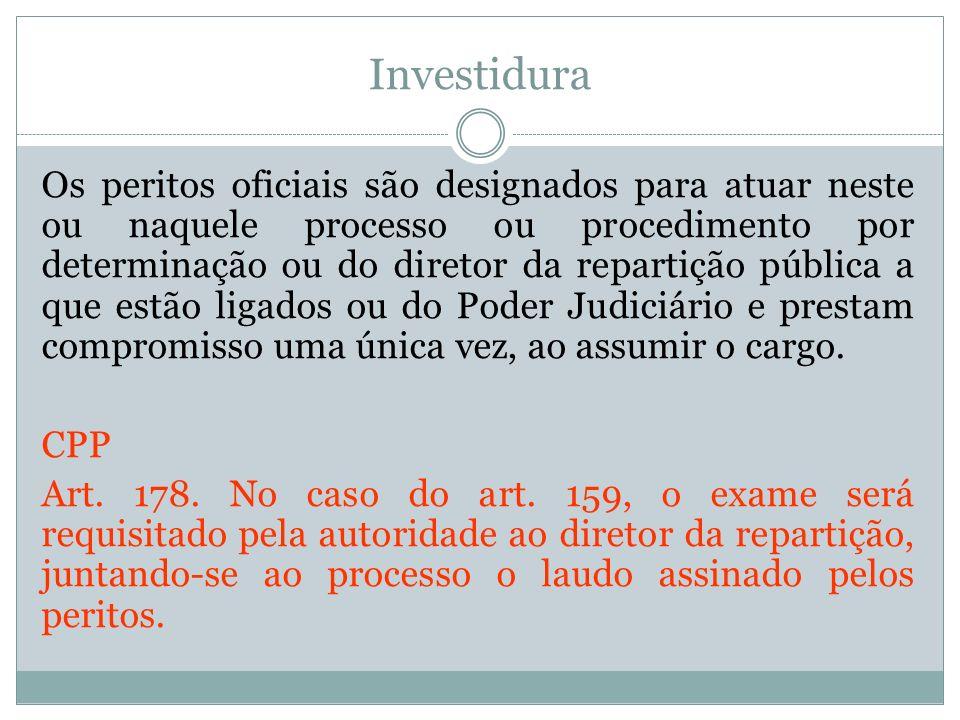 Investidura Os peritos oficiais são designados para atuar neste ou naquele processo ou procedimento por determinação ou do diretor da repartição públi