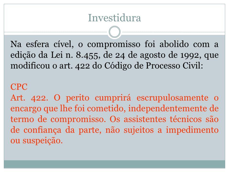 Investidura Na esfera cível, o compromisso foi abolido com a edição da Lei n. 8.455, de 24 de agosto de 1992, que modificou o art. 422 do Código de Pr