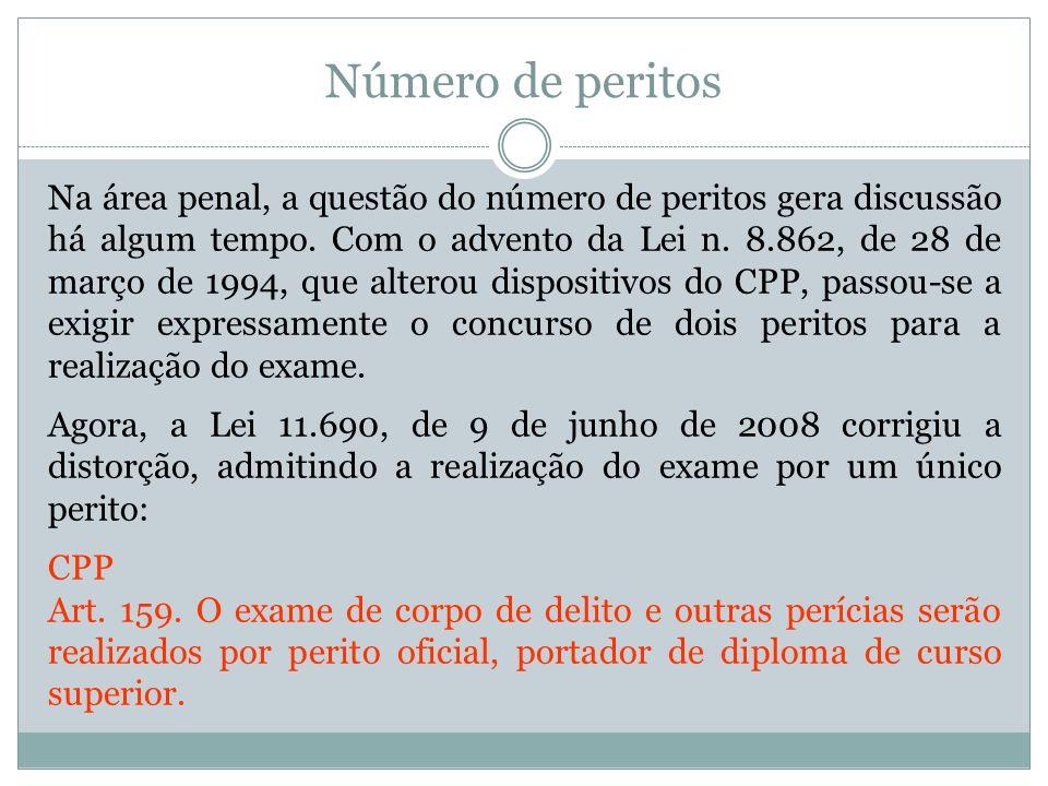 Número de peritos Na área penal, a questão do número de peritos gera discussão há algum tempo. Com o advento da Lei n. 8.862, de 28 de março de 1994,