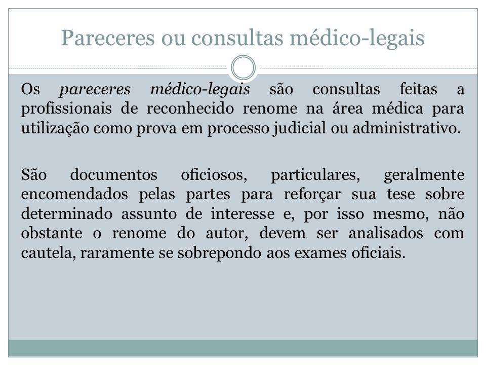 Pareceres ou consultas médico-legais Os pareceres médico-legais são consultas feitas a profissionais de reconhecido renome na área médica para utiliza