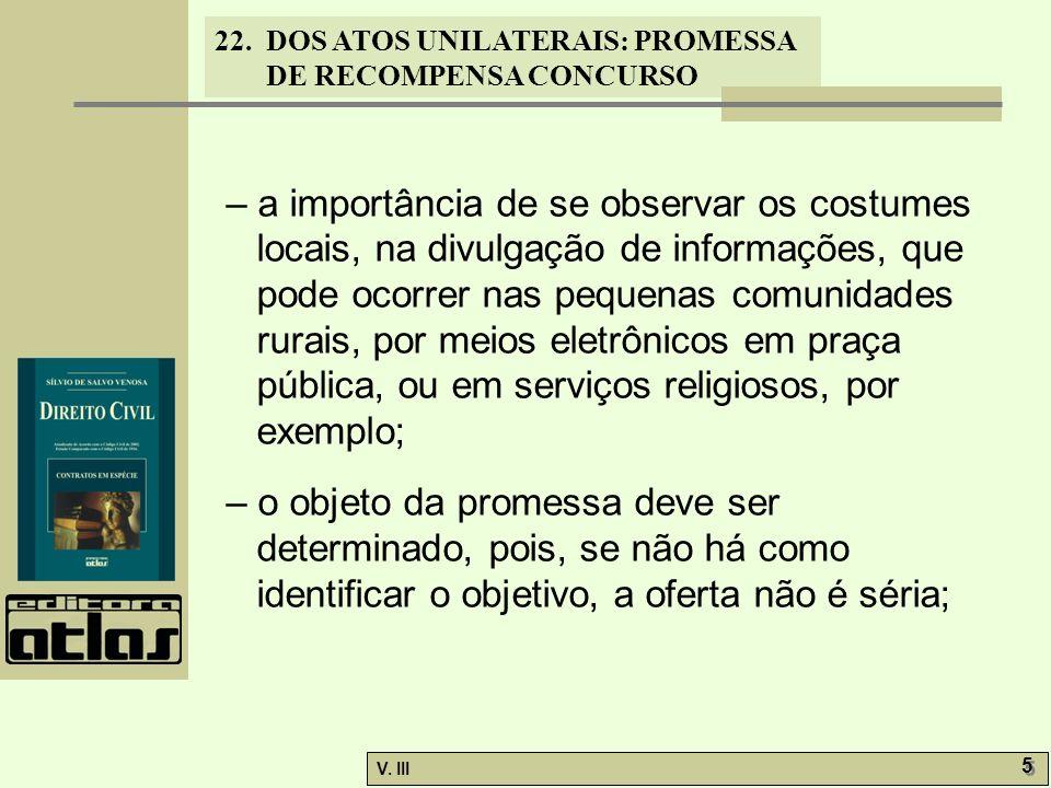22. DOS ATOS UNILATERAIS: PROMESSA DE RECOMPENSA CONCURSO V. III 5 5 – a importância de se observar os costumes locais, na divulgação de informações,