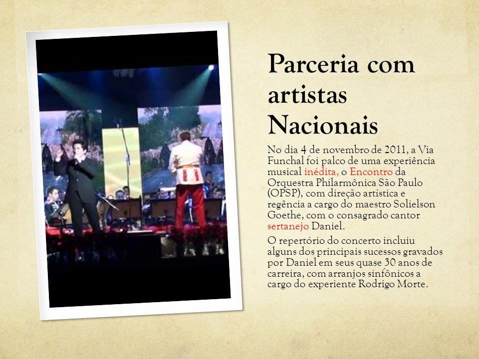 Parceria com artistas Nacionais No dia 4 de novembro de 2011, a Via Funchal foi palco de uma experiência musical inédita, o Encontro da Orquestra Phil