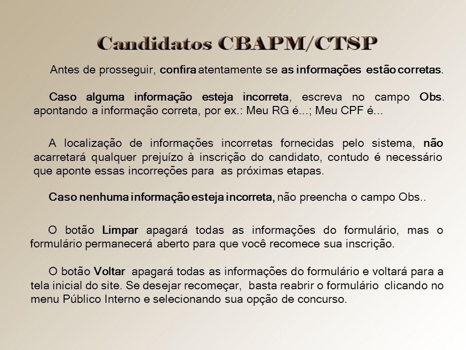 Caso alguma informação esteja incorreta, escreva no campo Obs. apontando a informação correta, por ex.: Meu RG é...; Meu CPF é... A localização de inf