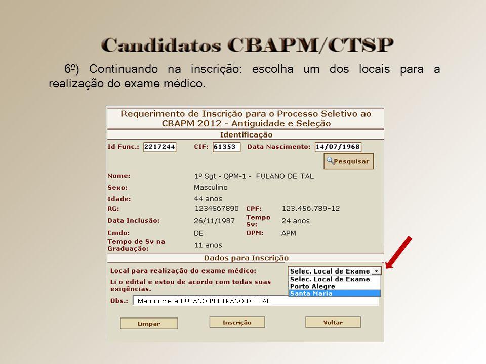 6º) Continuando na inscrição: escolha um dos locais para a realização do exame médico.