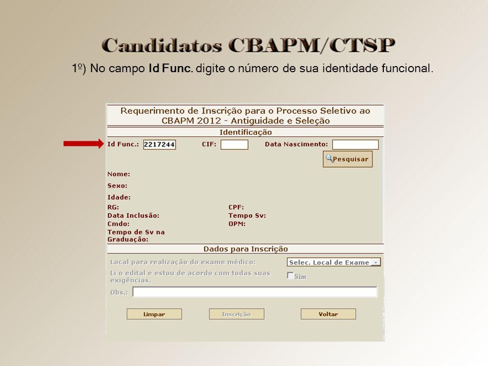 1º) No campo Id Func. digite o número de sua identidade funcional.