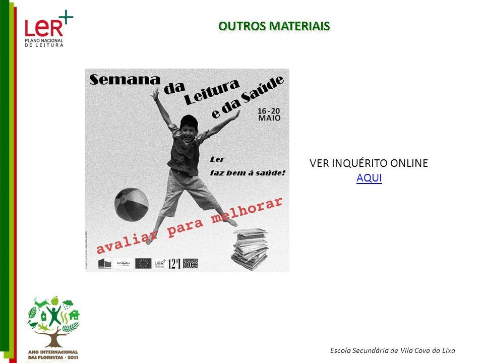 Escola Secundária de Vila Cova da Lixa OUTROS MATERIAIS VER INQUÉRITO ONLINE AQUI AQUI