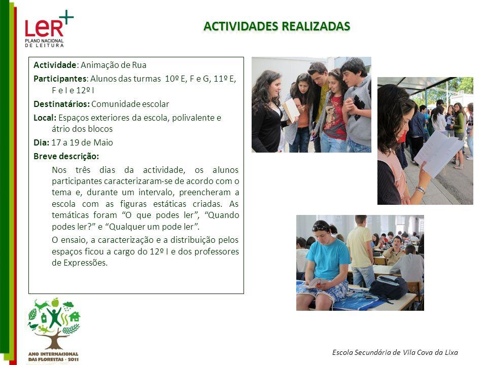 Escola Secundária de Vila Cova da Lixa ACTIVIDADES REALIZADAS Actividade: Animação de Rua Participantes: Alunos das turmas 10º E, F e G, 11º E, F e I