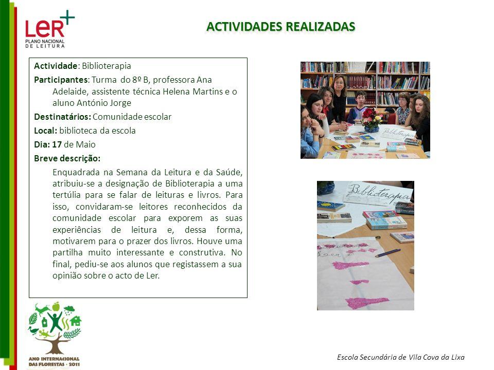 Escola Secundária de Vila Cova da Lixa ACTIVIDADES REALIZADAS Actividade: Biblioterapia Participantes: Turma do 8º B, professora Ana Adelaide, assiste