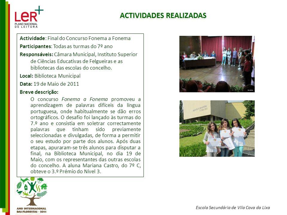Escola Secundária de Vila Cova da Lixa ACTIVIDADES REALIZADAS Actividade: Final do Concurso Fonema a Fonema Participantes: Todas as turmas do 7º ano R