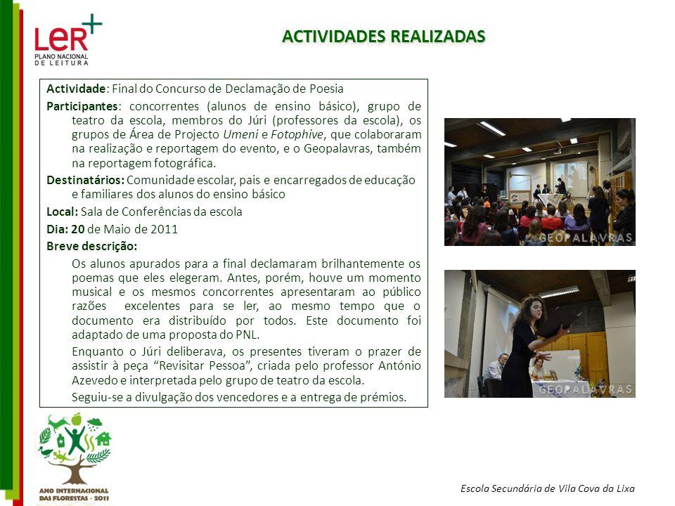Escola Secundária de Vila Cova da Lixa ACTIVIDADES REALIZADAS Actividade: Final do Concurso de Declamação de Poesia Participantes: concorrentes (aluno