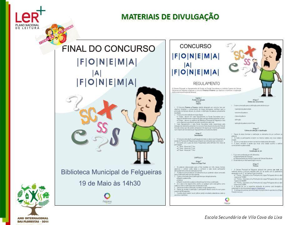 Escola Secundária de Vila Cova da Lixa MATERIAIS DE DIVULGAÇÃO