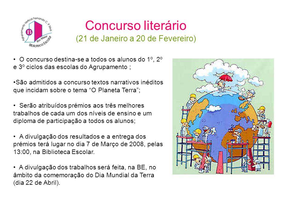 Concurso literário (21 de Janeiro a 20 de Fevereiro) O concurso destina-se a todos os alunos do 1º, 2º e 3º ciclos das escolas do Agrupamento ; São ad