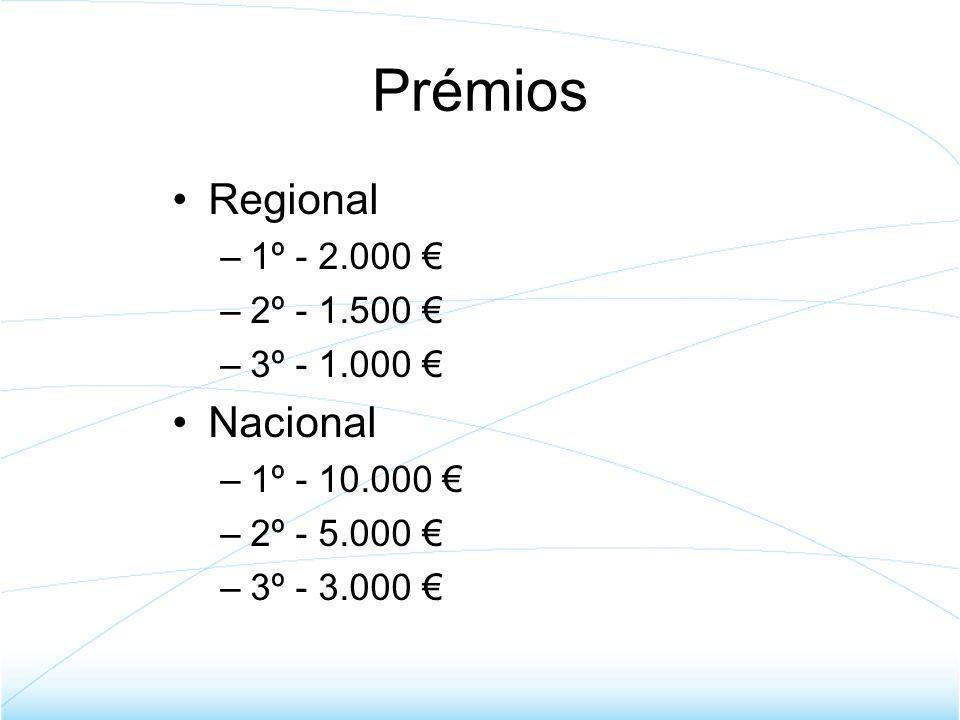 Prémios Regional –1º - 2.000 –2º - 1.500 –3º - 1.000 Nacional –1º - 10.000 –2º - 5.000 –3º - 3.000