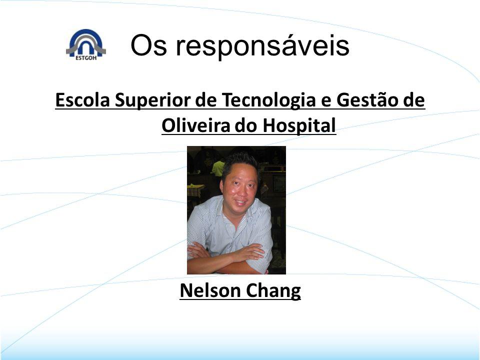 Os responsáveis Escola Superior de Tecnologia e Gestão de Oliveira do Hospital Nelson Chang