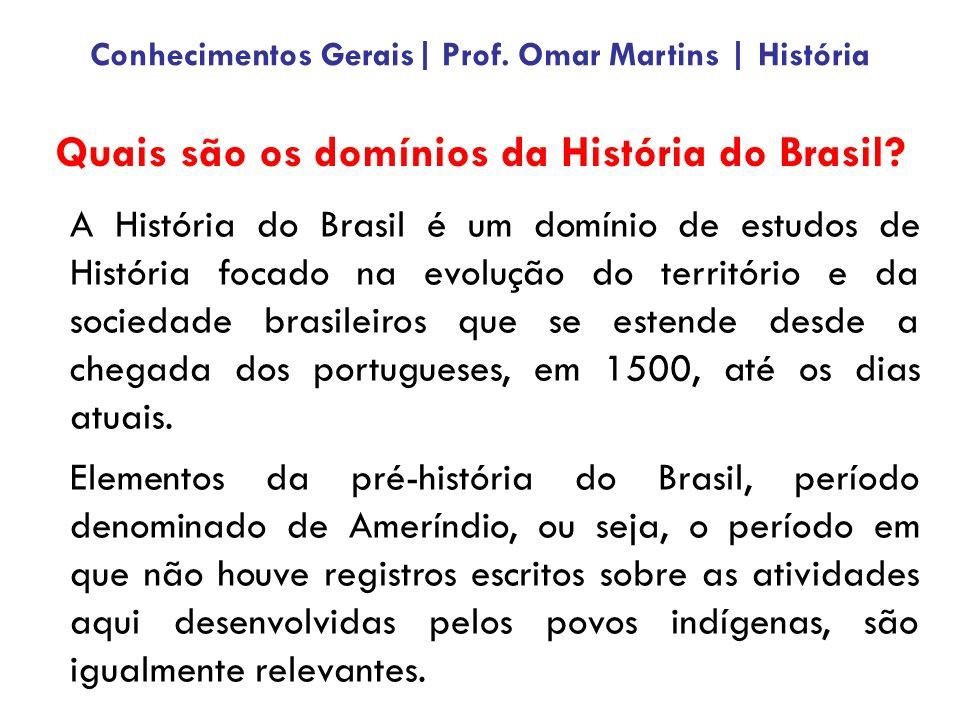 A História do Brasil é um domínio de estudos de História focado na evolução do território e da sociedade brasileiros que se estende desde a chegada dos portugueses, em 1500, até os dias atuais.