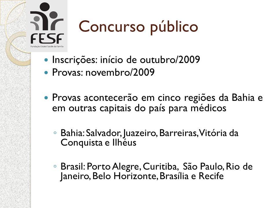 Concurso público Inscrições: início de outubro/2009 Provas: novembro/2009 Provas acontecerão em cinco regiões da Bahia e em outras capitais do país pa