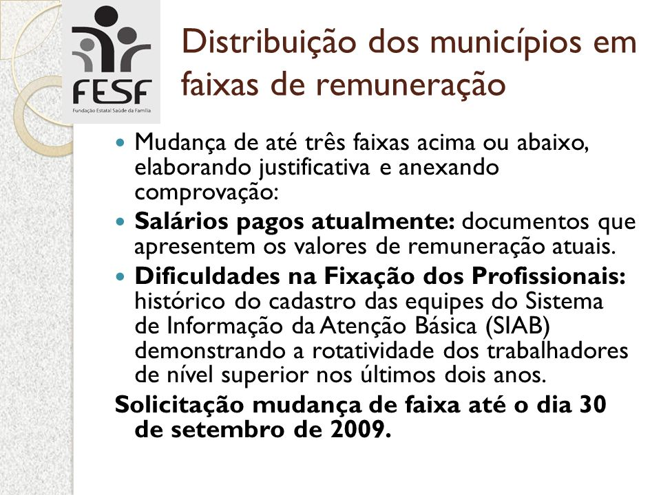 Distribuição dos municípios em faixas de remuneração Mudança de até três faixas acima ou abaixo, elaborando justificativa e anexando comprovação: Salá