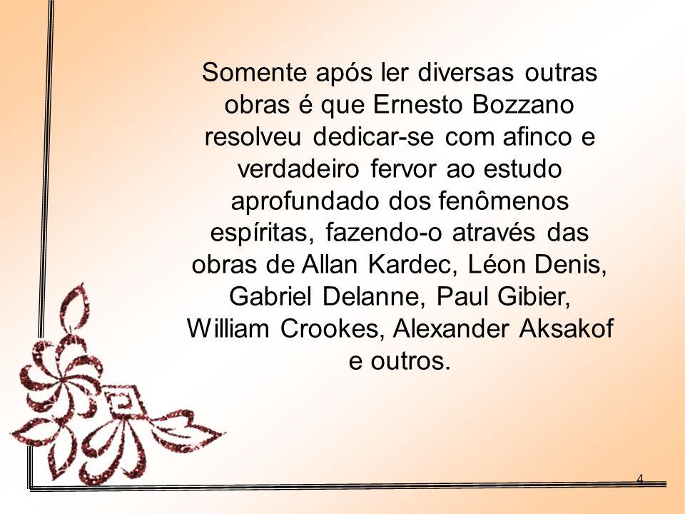 3 Bozzano demonstrava-lhe nítida inclinação pelo Positivismo o que o levou a proclamar: Fui um positivista-materialista a tal ponto convencido, que me