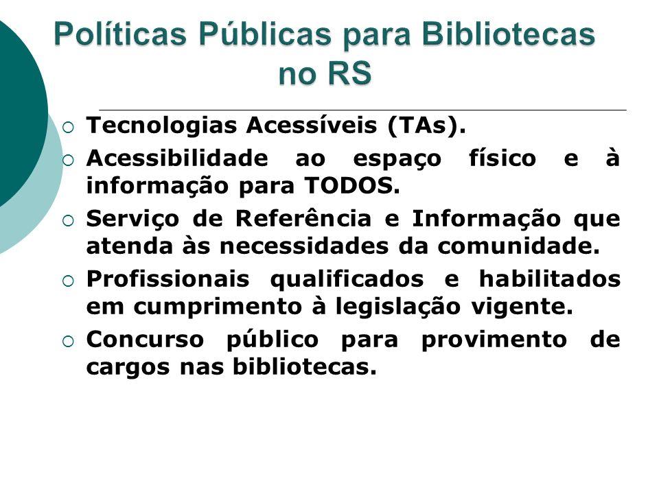 Tecnologias Acessíveis (TAs). Acessibilidade ao espaço físico e à informação para TODOS. Serviço de Referência e Informação que atenda às necessidades