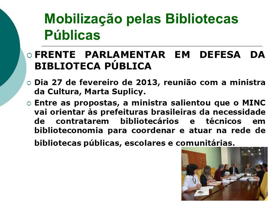 FRENTE PARLAMENTAR EM DEFESA DA BIBLIOTECA PÚBLICA Dia 27 de fevereiro de 2013, reunião com a ministra da Cultura, Marta Suplicy. Entre as propostas,