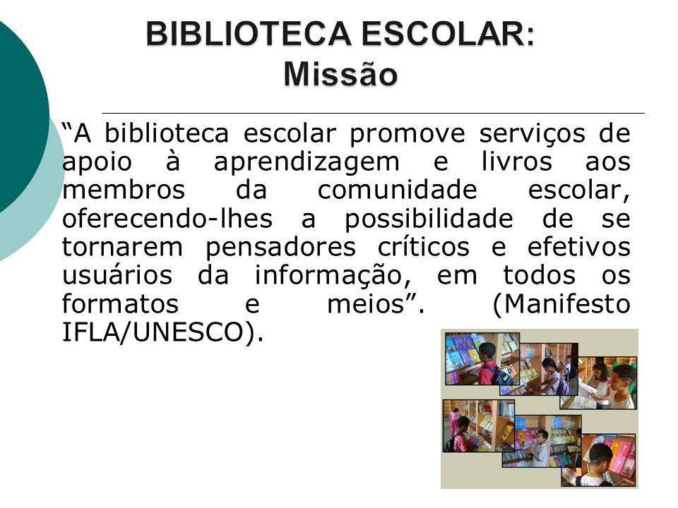 A biblioteca escolar promove serviços de apoio à aprendizagem e livros aos membros da comunidade escolar, oferecendo-lhes a possibilidade de se tornar