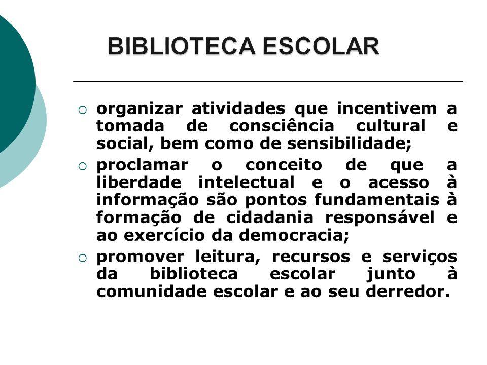organizar atividades que incentivem a tomada de consciência cultural e social, bem como de sensibilidade; proclamar o conceito de que a liberdade inte