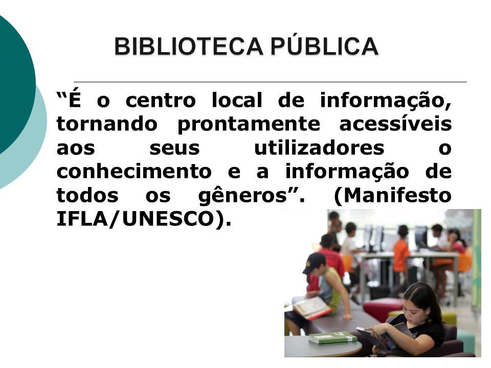É o centro local de informação, tornando prontamente acessíveis aos seus utilizadores o conhecimento e a informação de todos os gêneros. (Manifesto IF
