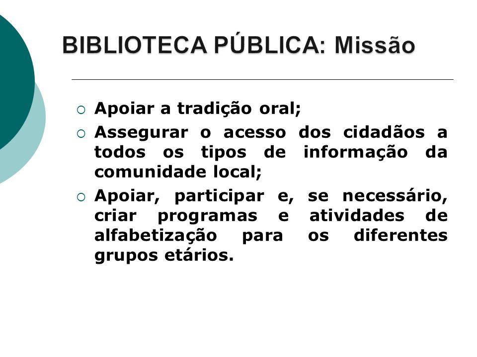 Apoiar a tradição oral; Assegurar o acesso dos cidadãos a todos os tipos de informação da comunidade local; Apoiar, participar e, se necessário, criar