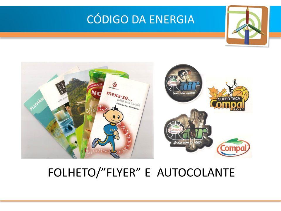 FOLHETO/FLYER E AUTOCOLANTE CÓDIGO DA ENERGIA