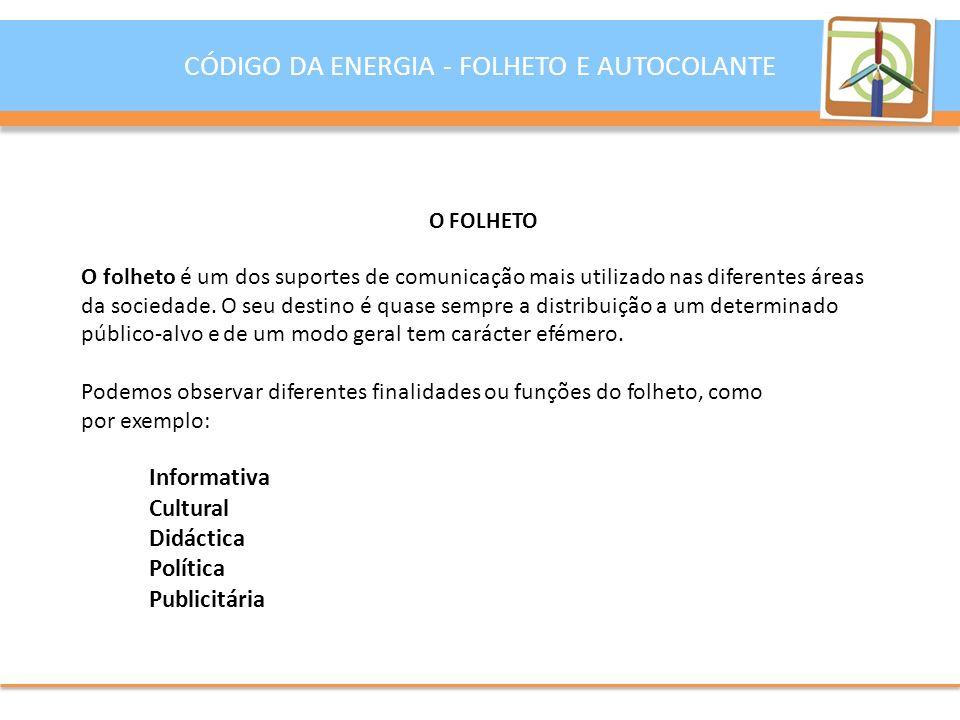 CÓDIGO DA ENERGIA - FOLHETO E AUTOCOLANTE Exemplo da paginação do interior de um folheto