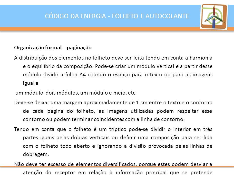 O autocolante para o concurso Código da Energia tem de ser apresentado numa folha em formato A5, o tamanho do autocolante pode variar dentro desse espaço.