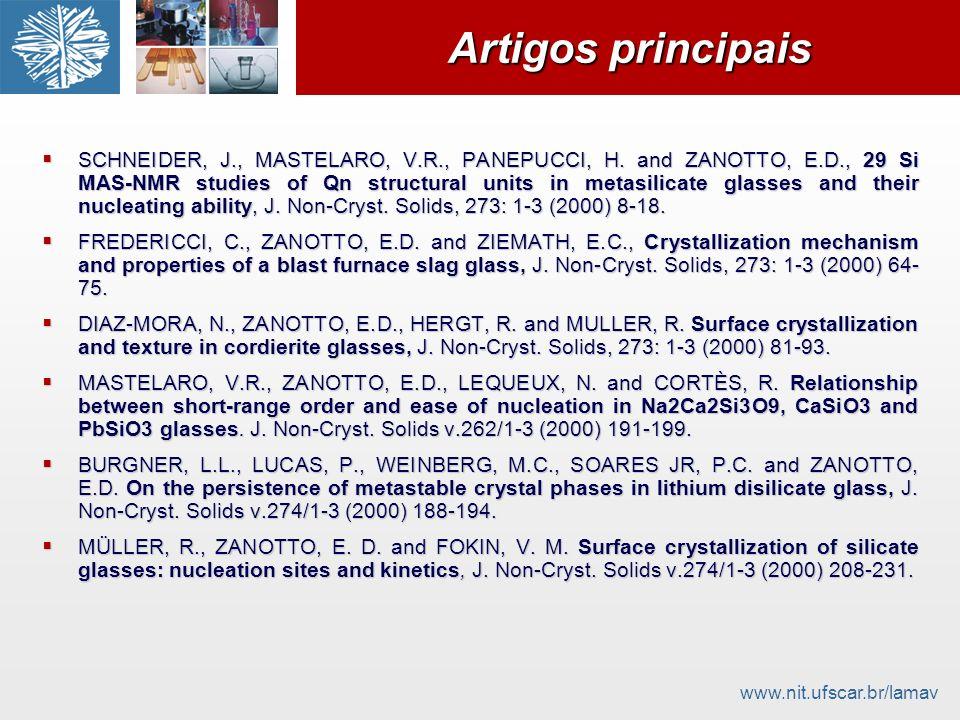www.nit.ufscar.br/lamav Artigos principais SCHNEIDER, J., MASTELARO, V.R., PANEPUCCI, H. and ZANOTTO, E.D., 29 Si MAS-NMR studies of Qn structural uni