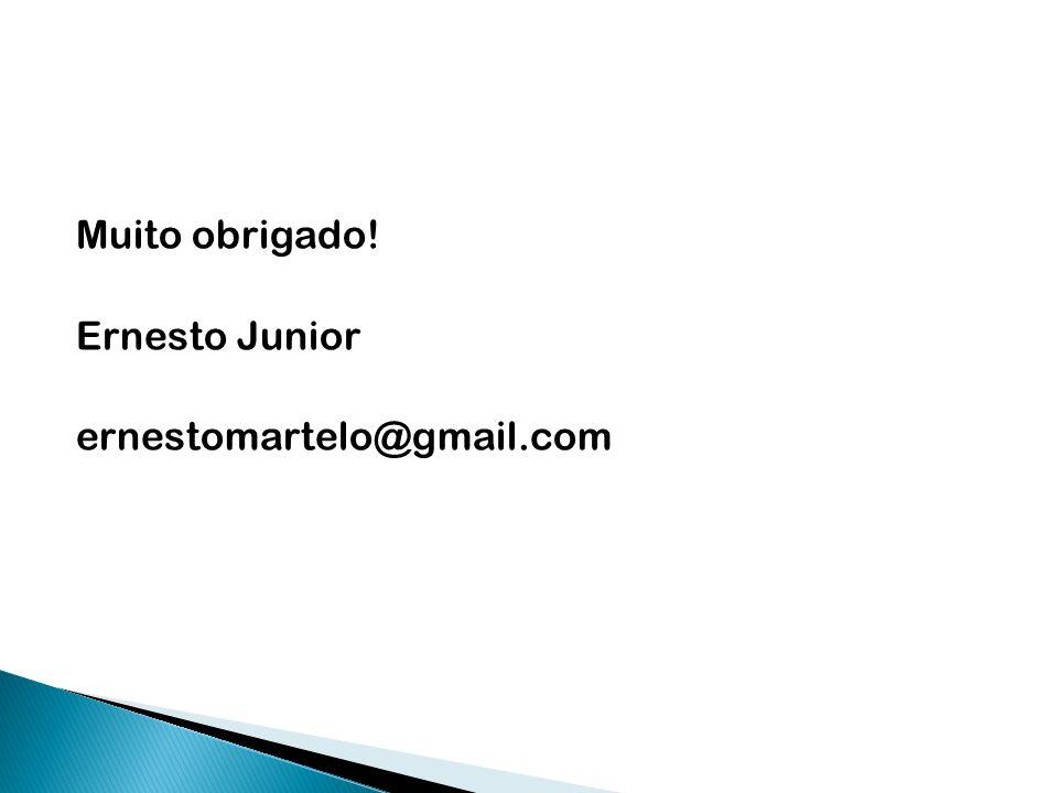 Muito obrigado! Ernesto Junior ernestomartelo@gmail.com