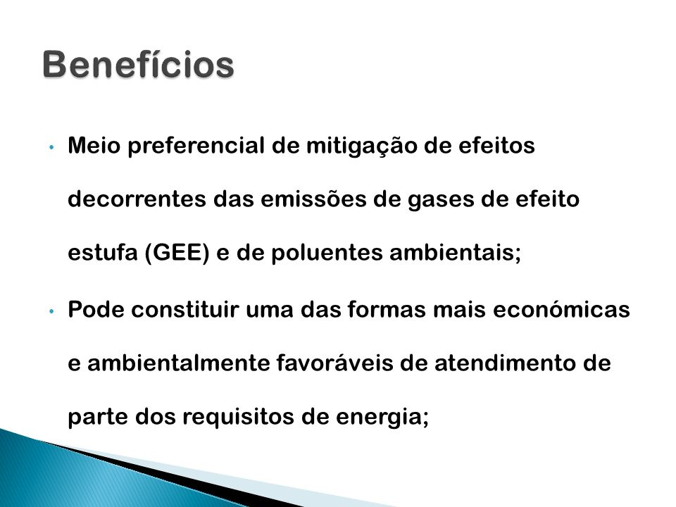 Meio preferencial de mitigação de efeitos decorrentes das emissões de gases de efeito estufa (GEE) e de poluentes ambientais; Pode constituir uma das