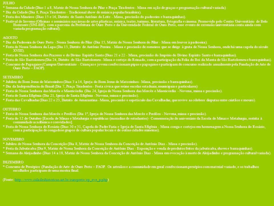 CALENDÁRIO DE EVENTOS DE OURO PRETO (Minas Gerais – BRASIL) JANEIRO * Festa de São Sebastião Dias 21 e 22 Missa, procissão e barraquinhas (Capela de S