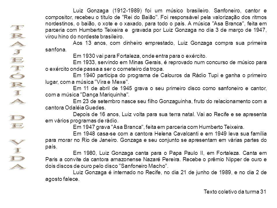Luiz Gonzaga (1912-1989) foi um músico brasileiro. Sanfoneiro, cantor e compositor, recebeu o título de