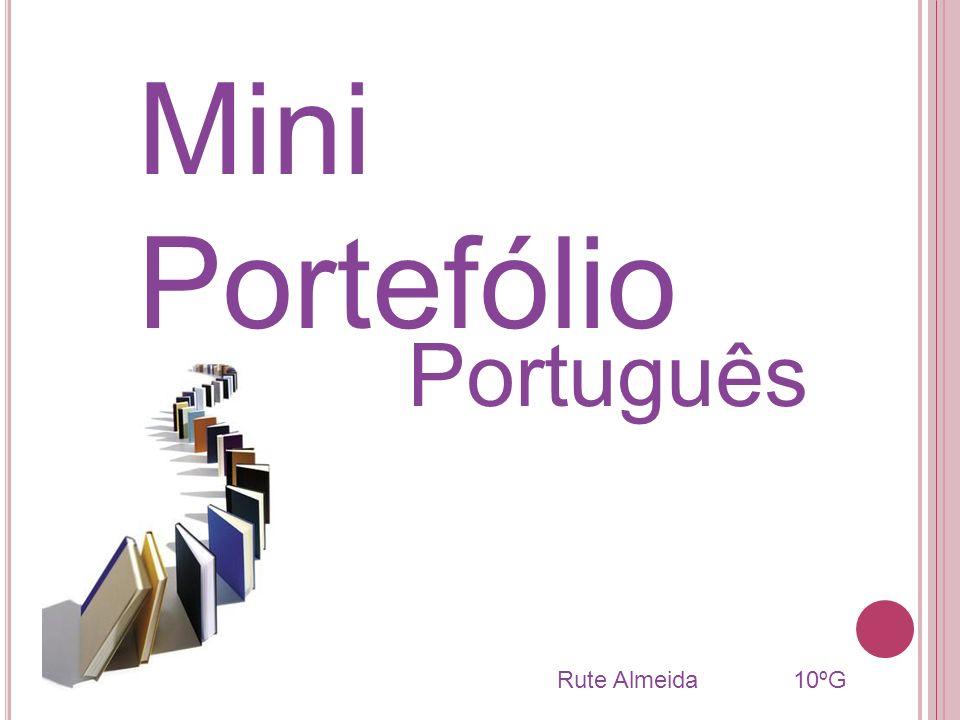 Mini Portefólio Rute Almeida 10ºG Português