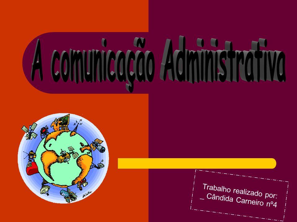 As comunicações Administrativas podem ser: – Comerciais – Socioprofissionais.